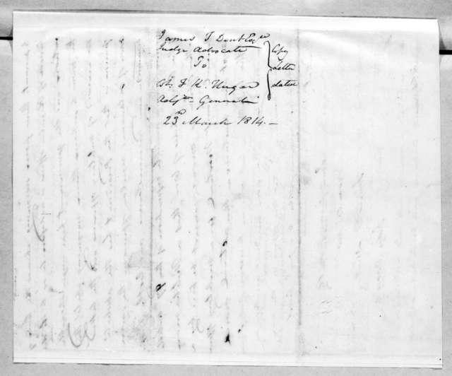 James Thomas Dent to J. K. Huger, March 23, 1814
