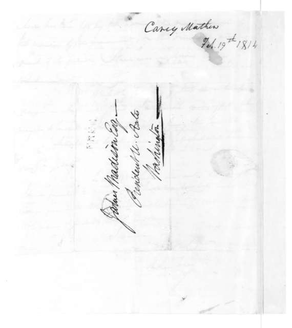 Mathew Carey to James Madison, February 19, 1814.