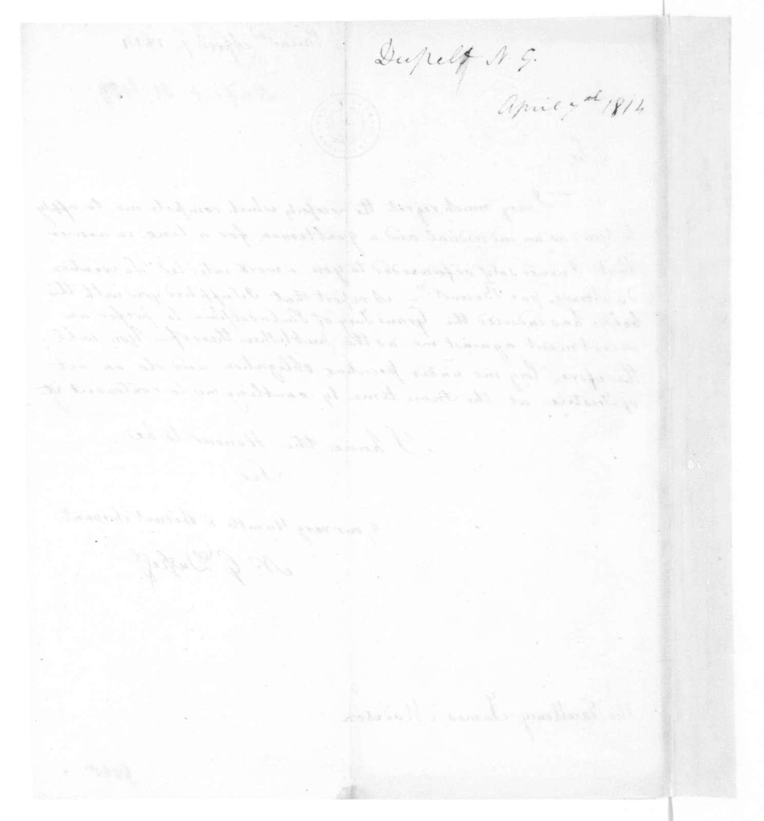 N. G. Dupret to James Madison, April 7, 1814.