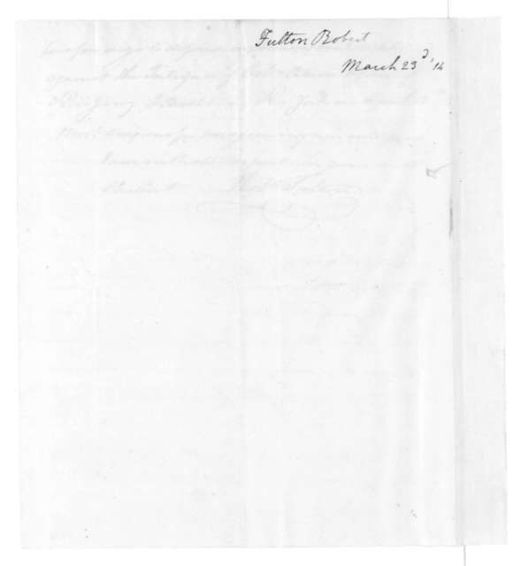 Robert Fulton to James Madison, March 23, 1814.