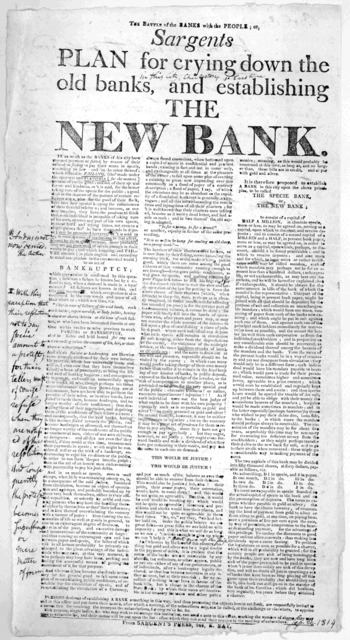 The battle of the banks with the people; or Sargents plan for crying down the old banks, and establishing the new bank. [Charleston S. C.] From Sargent's Press, 246 E. Bay St. [1814].