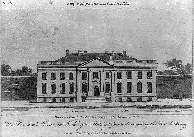 The President's House in Washington, lately taken & destroyed by the British Army / From an original sketch taken on the spot by C.W. Janson, Esqr.