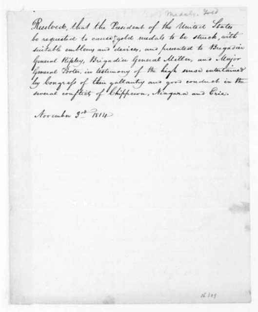 U. S. Congress to James Madison, November 3, 1814. Resolution for the production of gold medals for gallentry.