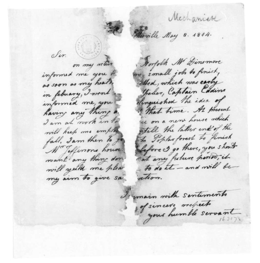 """Unknown to James Madison, May 8, 1814. Letter from a """"mechanick"""" regarding possible employment. Partly illegible."""