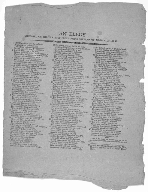 An elegy composed on the death of Elder Josiah Shepard, of Gilmanton--N. H. [3 columns of verse] Concord New-Hampshire Printed by Wm. Hoit, jun. one door north of Robert Harris' store [1815?].