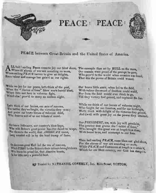 [Cuts] Peace! Peace! Peace between Great-Britain and the United States of America [Two columns of verse]  Boston Printed by Nathaniel Coverly, Jun. Milk-Street. [1815?]