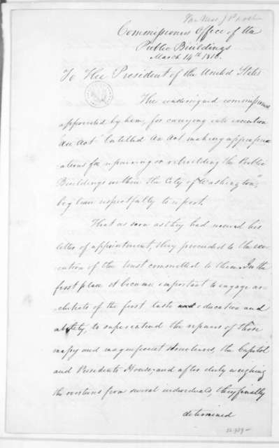 John Van Ness to James Madison, March 14, 1815. Also signed by Tench Ringgold, Richard Brand Lee. The Commission of Public Buildings in Washington DC.