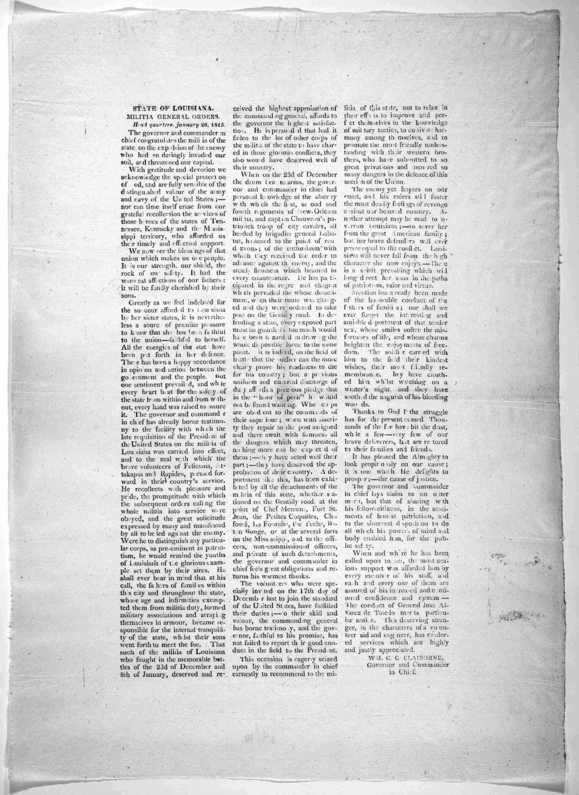 State of Louisiana. Militia general orders Headquarters, January 26, 1815. The governor and commander in chief congratulates the militia of the state on the expulsion of the enemy who had so daringly invaded our soil and threatened our capital .