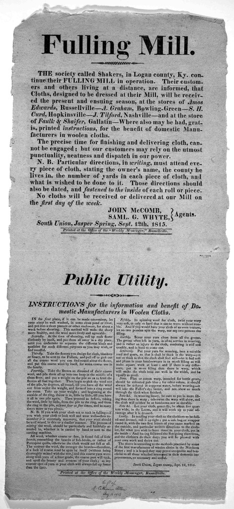 The society called Shakers, in Logan County, Ky. continue their fulling mill in operation ... John McComb, Saml. G. Whyte, Agents. South Union Jasper Springs. Sept. 12th, 1815. Russellville. Printed at the office of the 'Weekly Messenger' [1815]