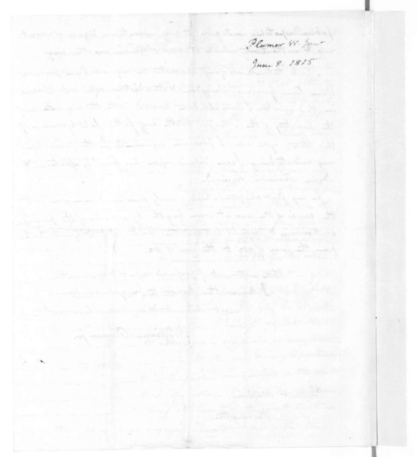 William Plumer to James Madison, June 8, 1815.