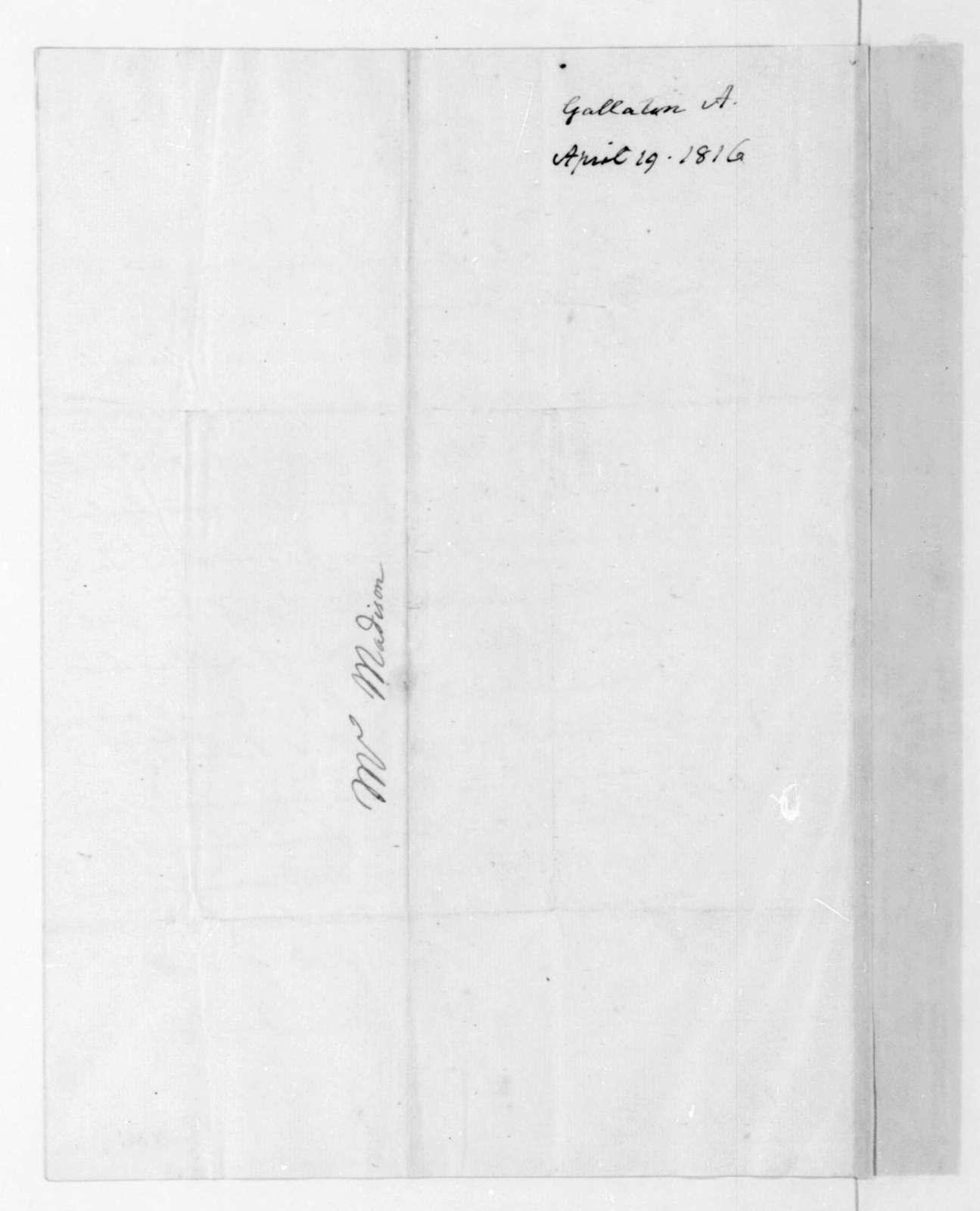 Albert Gallatin to James Madison, April 19, 1816.