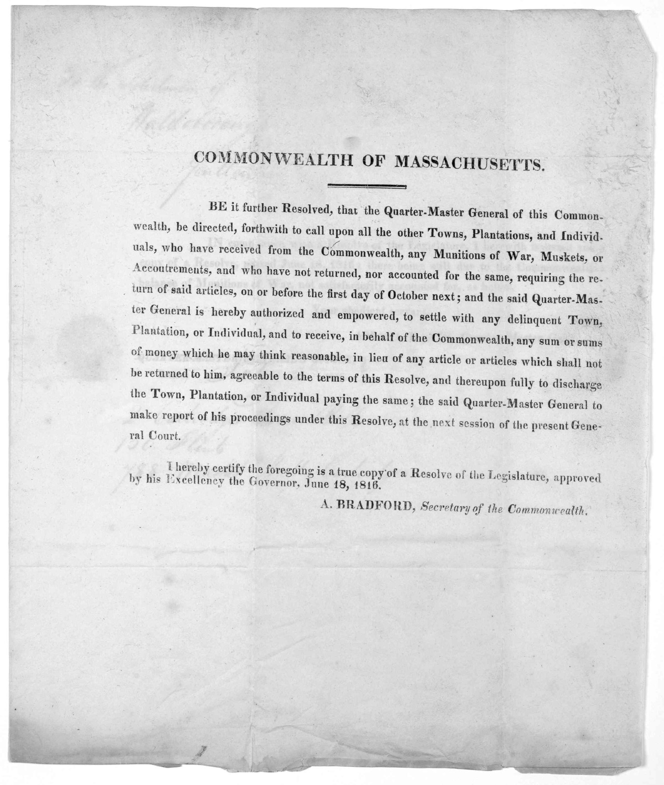 Commonwealth of Massachusetts. Be it further resolved, that the quarter-master general of this Commonwealth, be directed forthwith to call upon all the other towns, plantations, and individuals, who have received from the Commonwealth, any munit