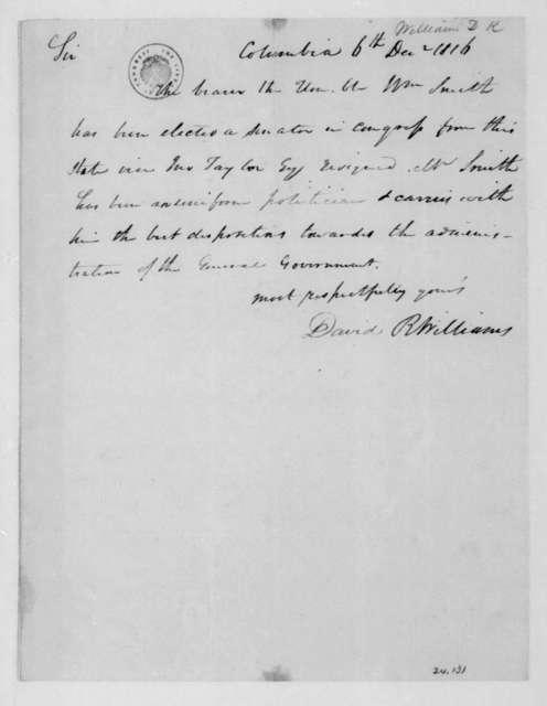 David R. Williams to James Madison, December 6, 1816.