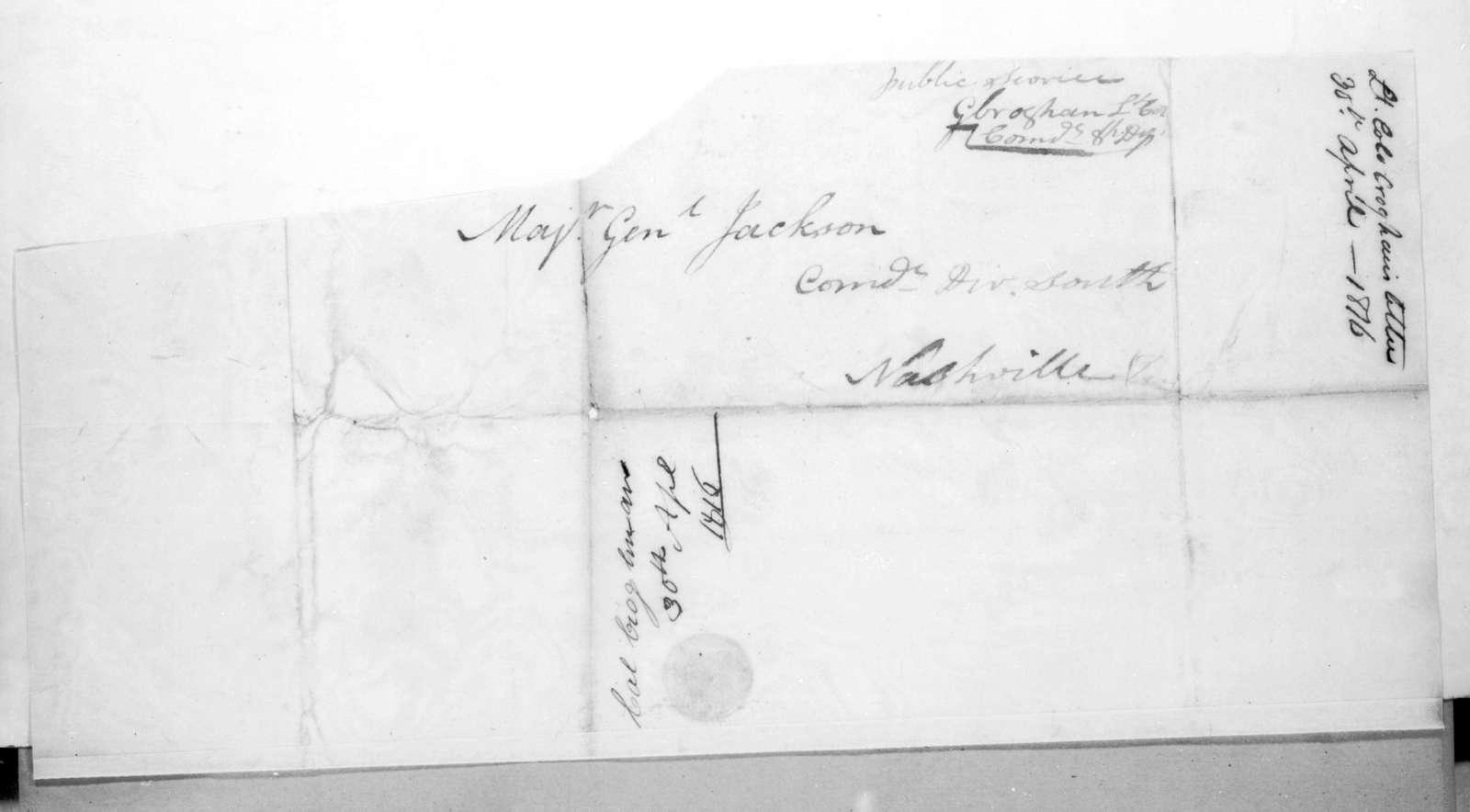 George Croghan to Andrew Jackson, April 30, 1816