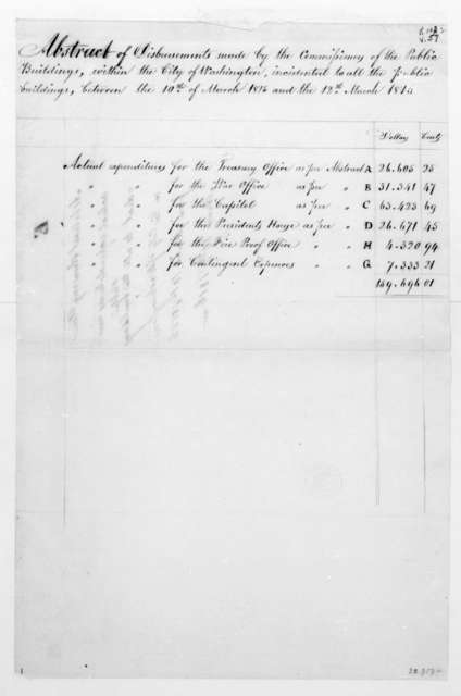 John Van Ness to James Madison, March 14, 1816. With Abstracts of Disbursements made by the Commission of the Public Buildings.