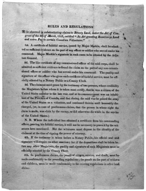 """Rules and regulations to be observed in substantiating claims to bounty lands, under the Act of Congress of the 5th of March, 1816, entitled """"An act granting bounties in land and extra pay to certain Canadian volunteers."""" [1816]."""