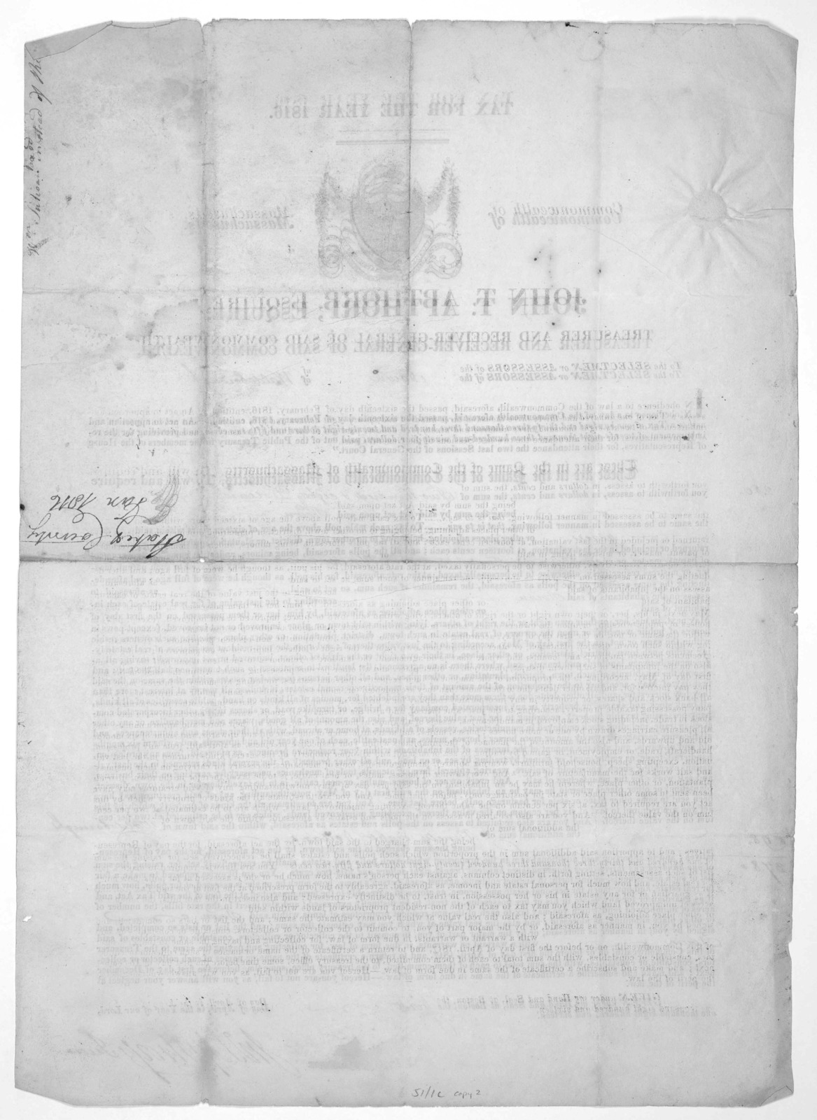 Tax for the year 1816. Commonwealth of Massachusetts. John T. Apthorp, Esquire, Treasurer and Receiver-general of said Commonwealth. To the selectmen or assessors of the of ... Given under my hand and seal, at Boston, the day of April, in the ye