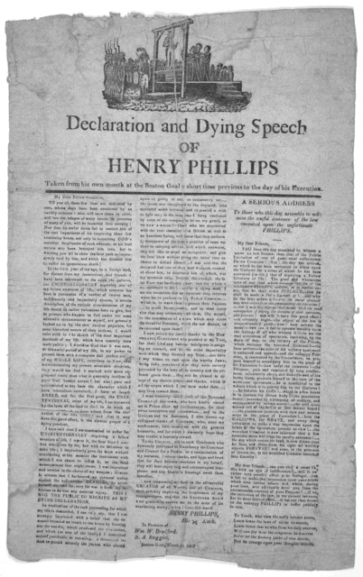 [Cut] Declaration and dying speech of Henry Phillips. Taken from his own mouth at the Boston goal a short time previous to the day of his execution. [Boston 1817].