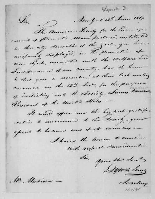 D. Lynch to James Madison, June 14, 1817. From the American Society for the Encourgement of Domestic Manufacture.