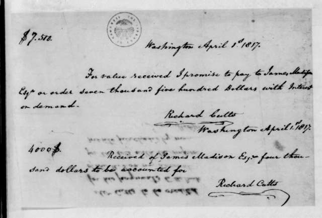 Richard Cutts to James Madison, April 1, 1817. Receipt and Promissory Note.
