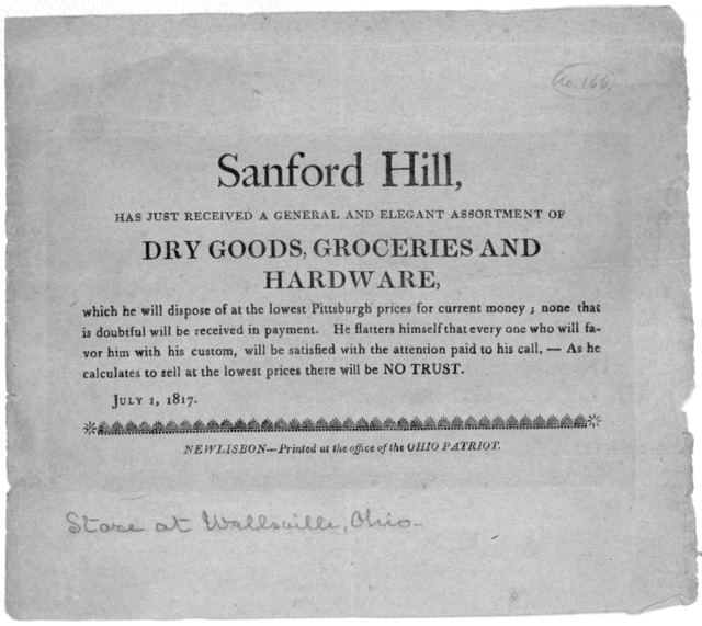 Sanford Hill, has just received a general and elegant assortment of dry goods, groceries, and hardward which he will dispose of at the lowest Pittsburgh prices for current money; none that is doubtful will be received in payment ... Newlisbon- P