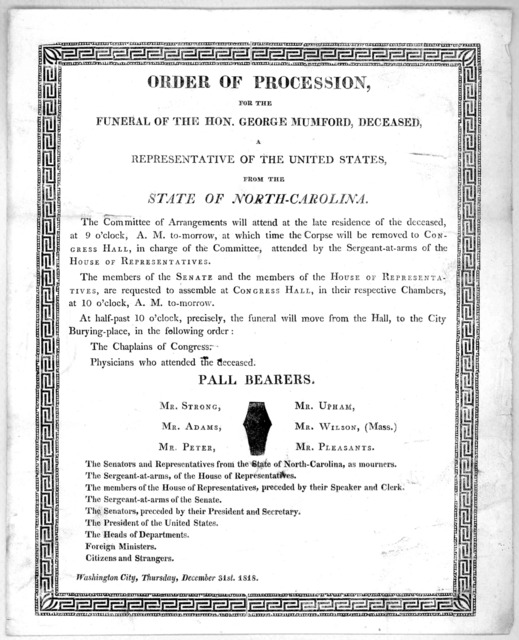 Order of procession, for the funeral of the Hon. George Mumford, deceased. a representative of the United States, from the State of North-Carolina ... Washington City, Thursday, December 31st, 1818.