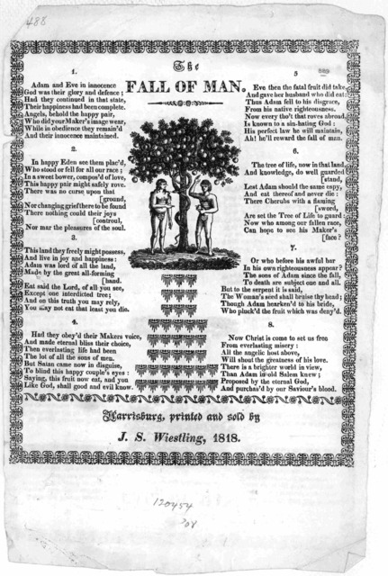 The fall of man. [8 verses of poetry] Harrisburg, printed and sold by J. S. Wiestling, 1818.