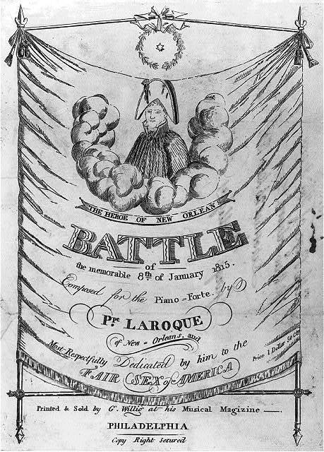 The heroe of New Orleans battle of the memorable 8th January 1815 - composed ... by P. Laroque