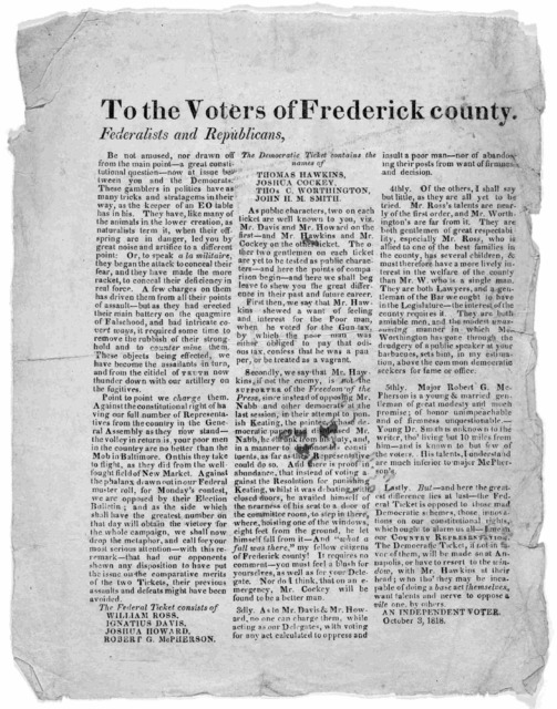 To the Voters of Frederick county. Federalists and Republicans. Be not amused, nor drawn off from the main point - a great constitutional question - now at issue between you and the Democrats ... [Signed] An independent voter  October 3, 1818.