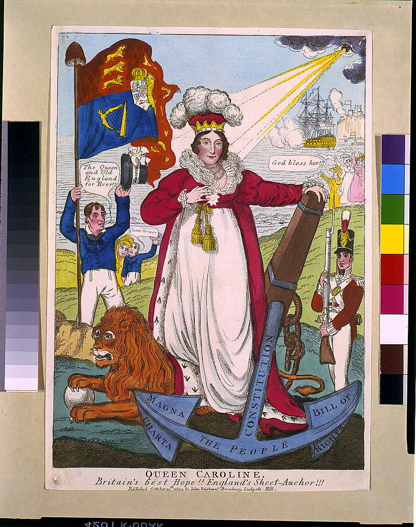 Queen Caroline. Britain's best hope!! England's sheet-anchor!!!