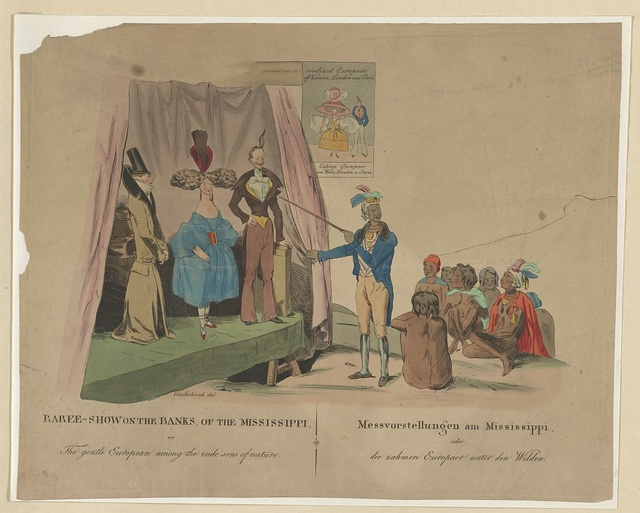 Raree - show on the banks of the Mississippi, or The gentle European among the rude sons of nature / Cruikshank del.