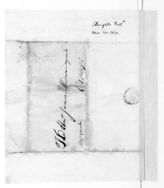 Robert Slaughter to James Madison, March 20, 1820.