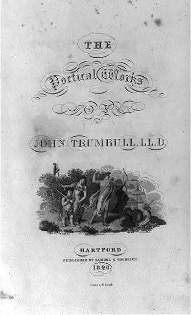 [Title page of The Poetical Works of John Trumbull, Hartford, 1820, illustrated with man with bow and arrows, woman, with Liberty cap on pole, boy with sword, and sea serpent.]