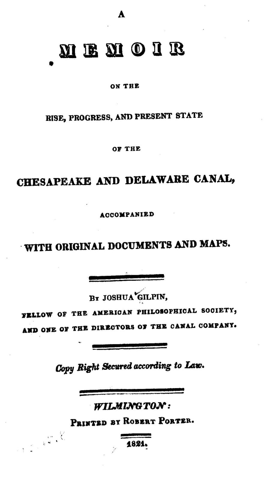 A memoir on the rise, progress, and present state of the Chesapeake and Delaware canal, accompanied with original documents and maps.