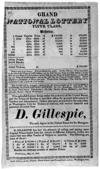 Grand national lottery. fifth class ... D. Gillespie. The only agent in the United States for the managers ... Washington City, Jacob Gideon, junior. printer. 1821.