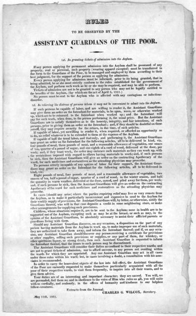 Rules to be observed by the assistant guardians of the poor ... Charles G. Wilcox. Secretary. May 11th, 1821.