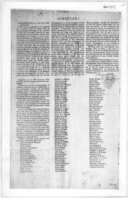 (Circular.) Washington, Pa. Jan. 1st,1822 Madam. You are now addressed as a member of a republic, blest by nature with all the necessaries and many of the luxuries of life [Requesting the women of America to confine their purchases for apparel t