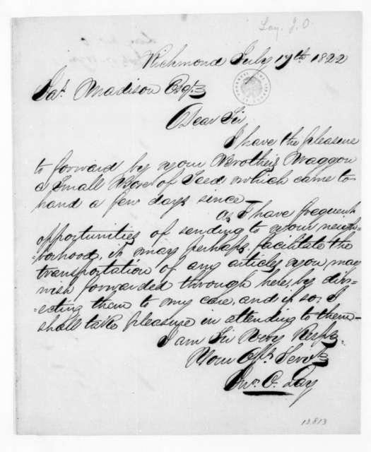John O. Lay to James Madison, July 17, 1822.