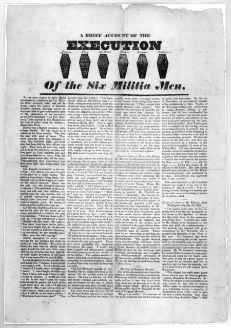 A brief account of the execution of the six militia men. As we soon expect to have official documents in relation to the six militia men, arrested, tried, and put to death, under the orders of General Andrew Jackson, this may not be an improper