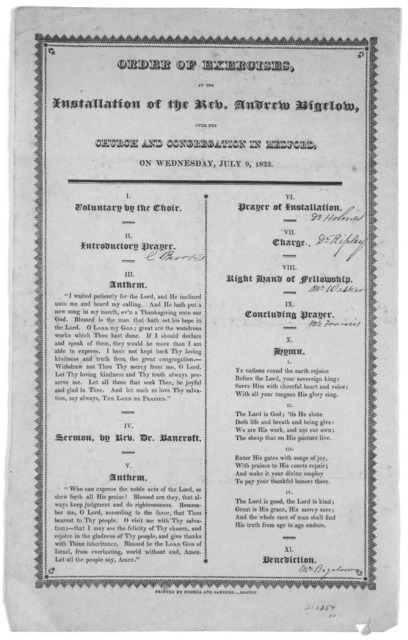 Order to exercises, at the installation of the Rev. Andrew Bigelow over the church and congregation in Medford, on Wednesday, July 9, 1823. Boston Printed by Russell and Gardner [1823].