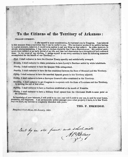 To the citizens of the Territory of Arkansas: Fellow citizens: I offer myself to your consideration, to represent you in Congress ... Tho. P. Eskridge. Hempstead Court-House 9th January, 1823.