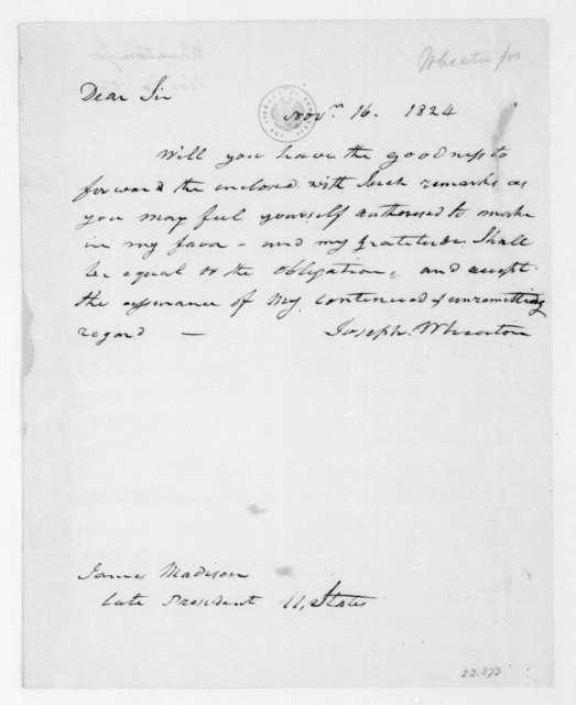 Joseph Wheaton to James Madison, November 16, 1824.