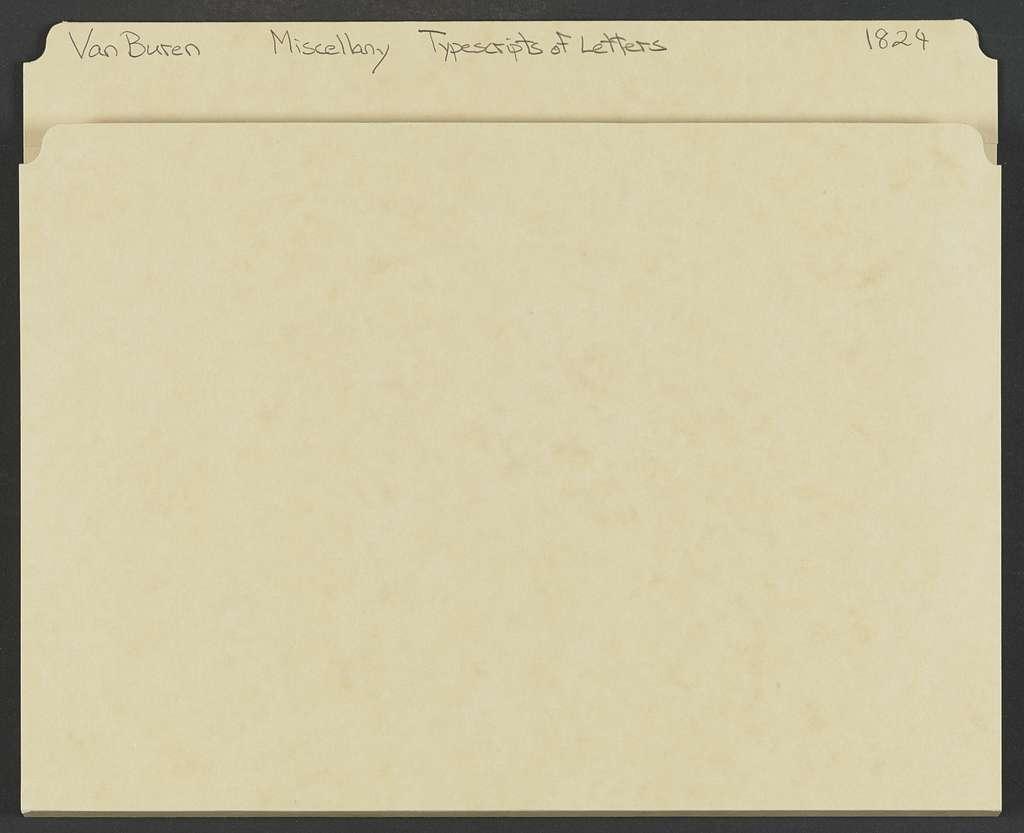 Martin Van Buren Papers: Series 7, Miscellany, 1814-1910; Typescripts of letters in Series 2, 1814-1845; 1824