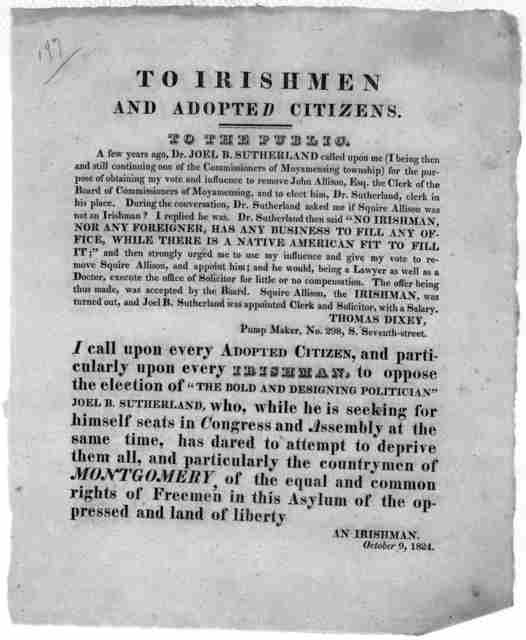 To Irishmen and adopted citizens. to the Public [Opposing the election of Dr. Joel B. Sutherland] [Signed] An Irishman. October 9, 1823.
