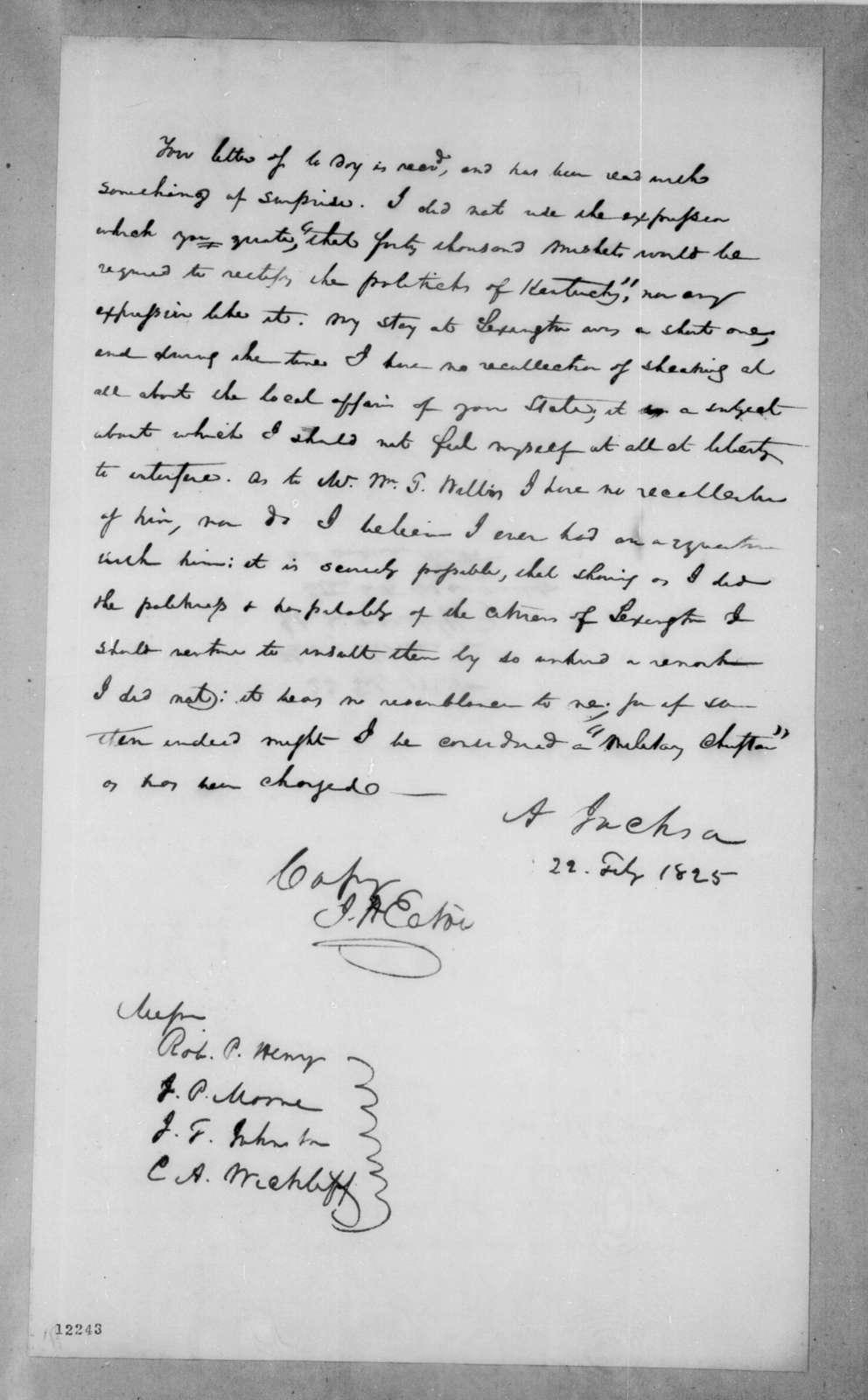 Andrew Jackson to Robert Pryor Henry et al., February 22, 1825