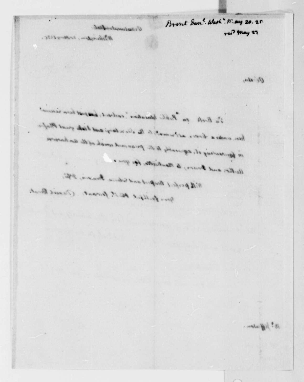 Daniel C. Brent to Thomas Jefferson, May 20, 1825