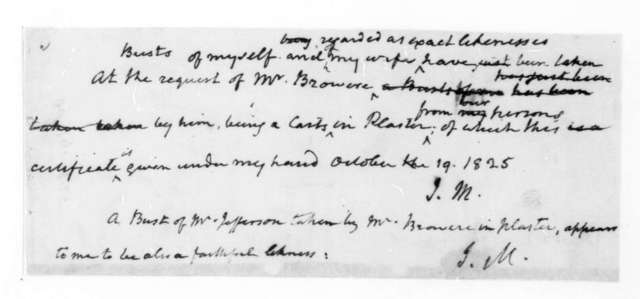 James Madison, October 19, 1825. Commission to sculpt a bust of both James Madison and Dolley P. Madison.