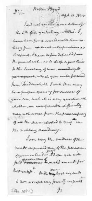 James Madison to Byrd C. Willis, April 13, 1825.