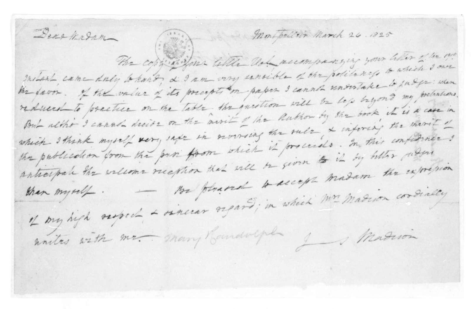 James Madison to Mary Randolph, March 26, 1825.