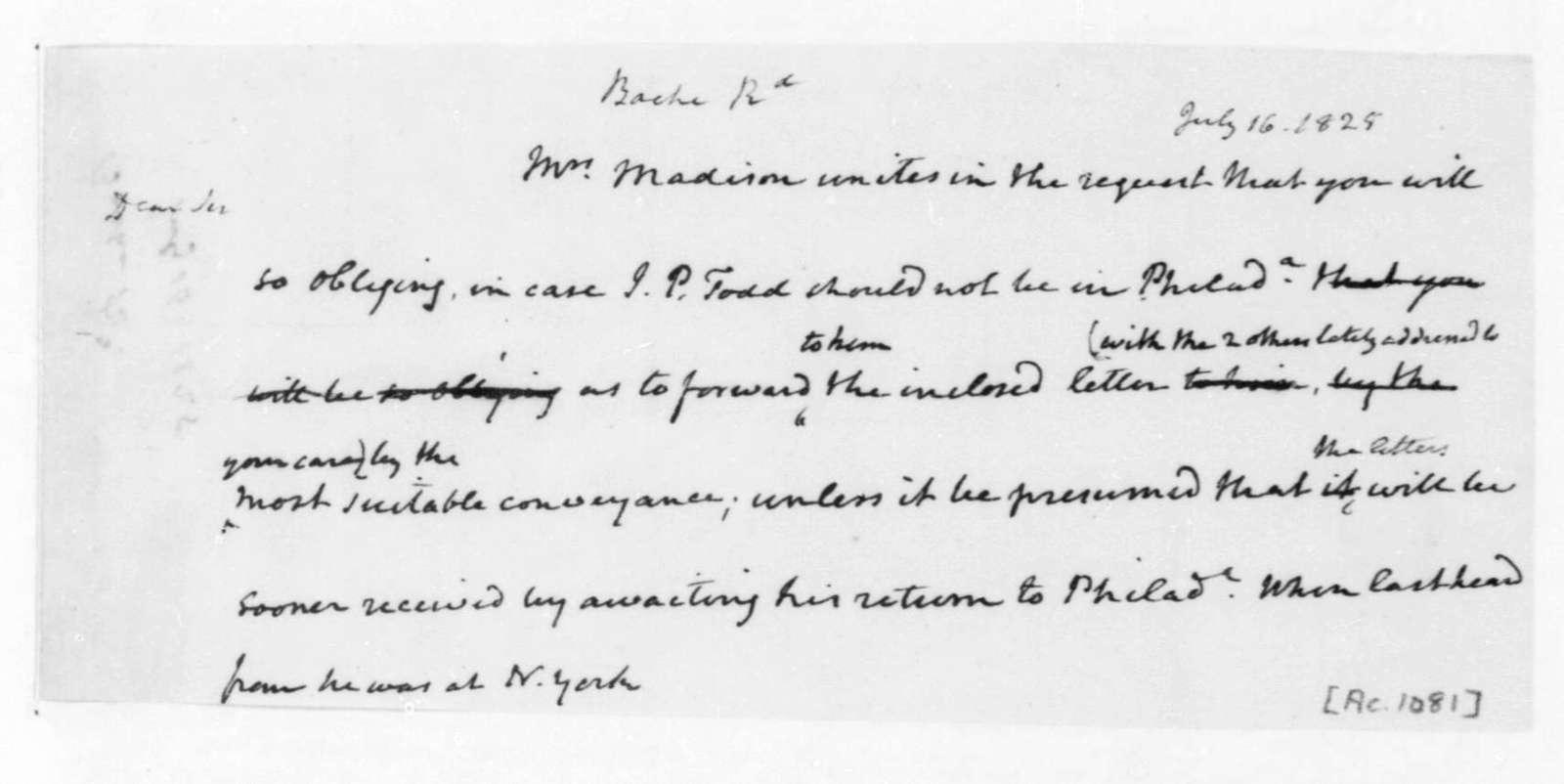 James Madison to Richard Bache, July 16, 1825.